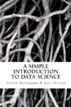 A Simple Introduction to Data Science,  Lars Nielsen & Noreen Burlingame